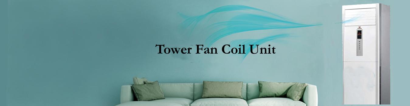 Tower Fan Coil Unit